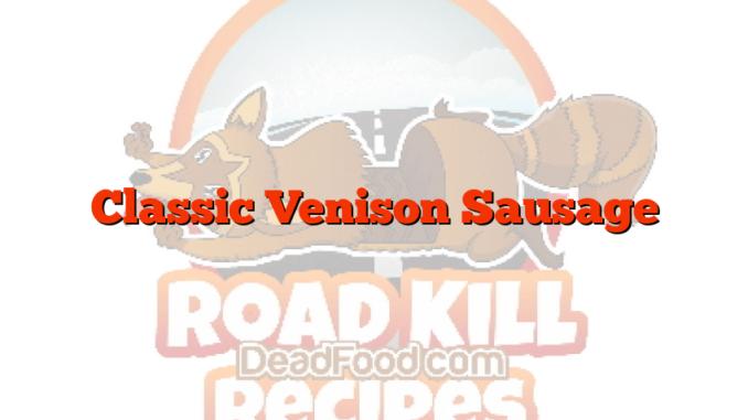Classic Venison Sausage