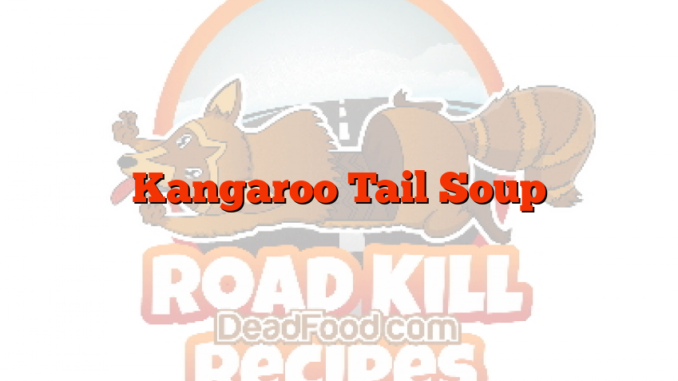 Kangaroo Tail Soup