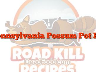 Pennsylvania Possum Pot Pie