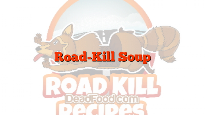 Road-Kill Soup