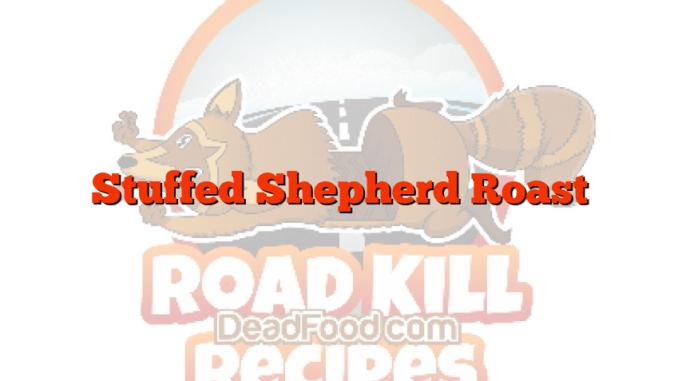 Stuffed Shepherd Roast