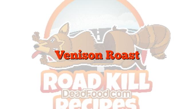 Venison Roast