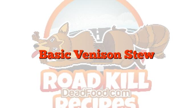 Basic Venison Stew