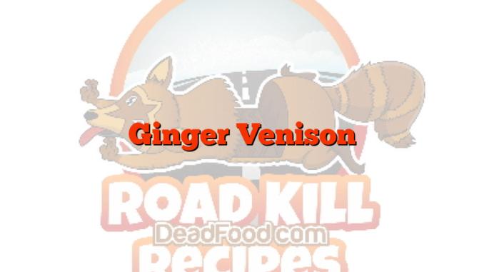 Ginger Venison