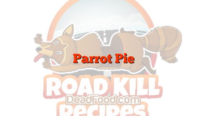 Parrot Pie