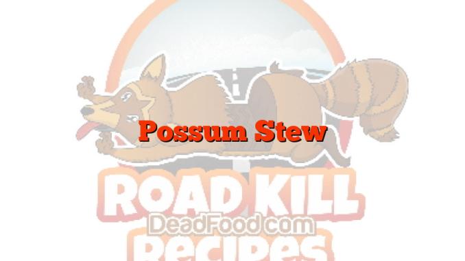 Possum Stew