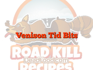 Venison Tid Bits